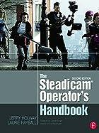 The Steadicam® Operator's Handbook…
