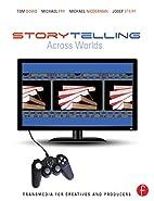 Storytelling Across Worlds: Transmedia for…