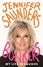 Bonkers: My Life in Laughs by Jennifer…