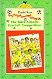 Ross, David: Why We Got Chucked Out of the Inter-schools Football Competition (Antelope Books)