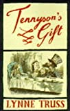Truss, Lynne: Tennyson&#39;s Gift