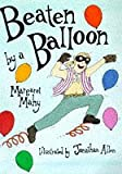 Mahy, Margaret: Beaten by a Balloon