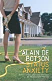 De Botton, Alain: Status Anxiety: Library Edition