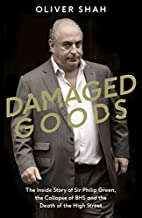 Damaged Goods: The Inside Story of Sir…