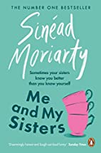 Me and My Sisters by Sinead Moriarty