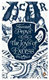 Pepys, Samuel: Joys of Excess
