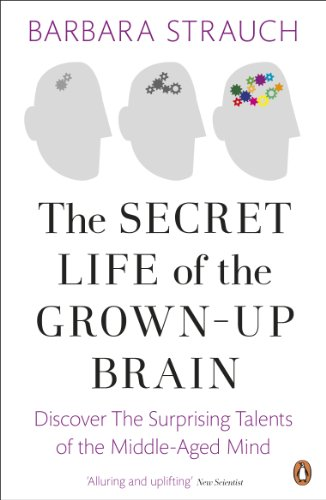 secret-life-of-the-grown-up-brain-the-surprising-talents-of-the-middle-aged-mind