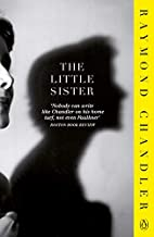 The Little Sister: A Philip Marlowe Mystery…