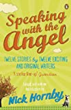 Hornby, Nick: Speaking with the Angel