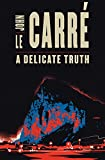 John le Carre: Delicate Truth