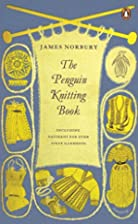 The Penguin Knitting Book by James Norbury