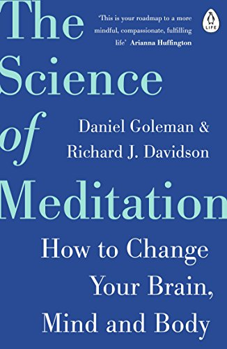 the-science-of-meditation-how-to-change-your-brain-mind-and-body