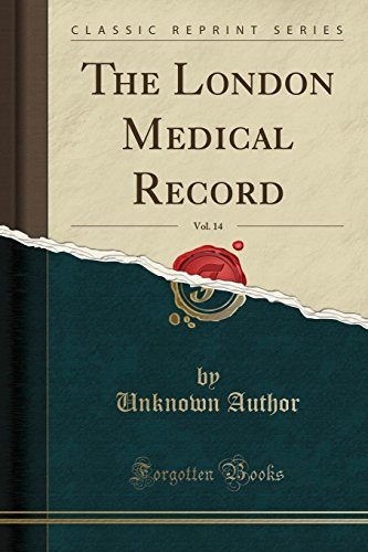 the-london-medical-record-vol-14-classic-reprint