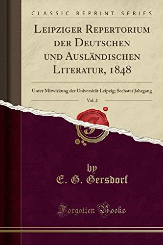 leipziger-repertorium-der-deutschen-und-auslndischen-literatur-1848-vol-2-unter-mitwirkung-der-universitt-leipzig-sechster-jahrgang-classic-reprint-german-edition
