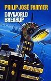 Philip Jose Farmer: Dayworld Breakup (Dayworld Trilogy, III) (U.K.)