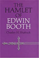 The Hamlet of Edwin Booth by Charles Harlen…