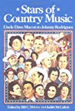 Maline, Bill C.: Stars of Country Music: Uncle Dave Macon to Johnny Rodriguez