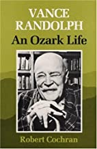 Vance Randolph: An Ozark Life by Robert…
