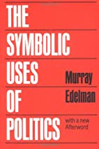 The Symbolic Uses of Politics by Murray…