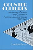Benson, Susan Porter: Counter Cultures: Saleswomen, Managers, and Customers in American Department Stores, 1890-1940