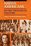 Wilson, Raymond: Native Americans in the Twentieth Century