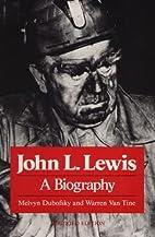 John L. Lewis: A Biography by Melvyn…