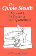 The Quote Sleuth: A Manual for the Tracer of…