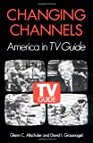 Altschuler, Glenn C.: Changing Channels: America in TV Guide
