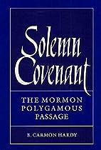 Solemn Covenant: The Mormon Polygamous…
