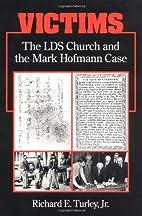Victims: The LDS Church and the Mark Hofmann…