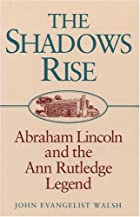 The Shadows Rise: Abraham Lincoln and the…