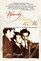 Woody, Cisco, and Me: Seamen Three in the…