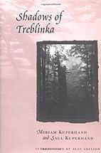 Shadows of Treblinka by Miriam Kuperhand