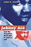 Salem, James M.: The Late Great Johnny Ace and the Transition from R&B to Rock `N' Roll