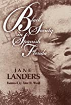 Black Society in Spanish Florida by Jane…