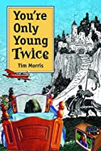 You're Only Young Twice: Children's…