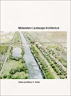 Midwestern Landscape Architecture by William…