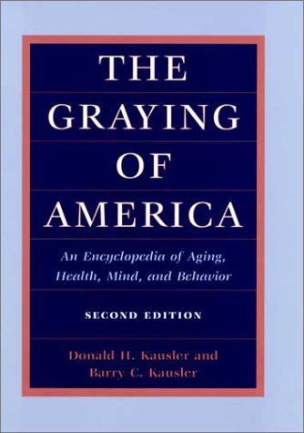 the-graying-of-america-an-encyclopedia-of-aging-health-mind-and-behavior-2d-ed