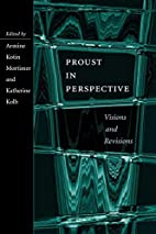 Proust in Perspective: Visions and Revisions…