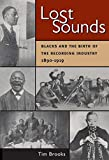 Spottswood, Richard K.: Lost Sounds: Blacks and the Birth of the Recording Industry, 1890-1919