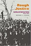 Pfeifer, Michael J.: Rough Justice: Lynching and American Society, 1874-1947