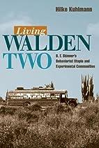 Living Walden Two: B. F. Skinner's…