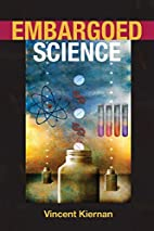 Embargoed Science by Vincent Kiernan