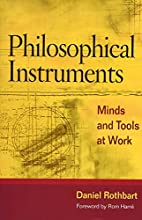 Philosophical Instruments: MINDS AND TOOLS…