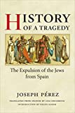 Perez, Joseph: History of a Tragedy: The Expulsion of the Jews from Spain
