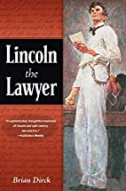 Lincoln the Lawyer by Brian R. Dirck