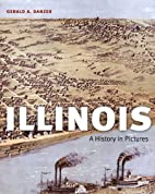 Illinois: A History in Pictures by Gerald A.…