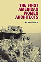 The First American Women Architects by Sarah…