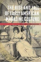 The Rise and Fall of Early American Magazine…