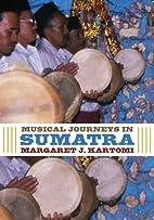 Musical journeys in Sumatra by Margaret J.…